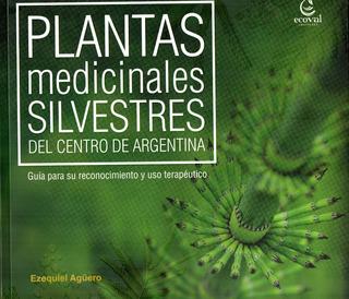 Plantas Medicinales Silvestres Del Centro De Argentina Guía