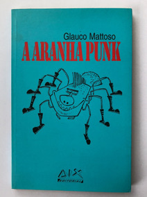 Livro Glauco Mattoso A Aranha Punk