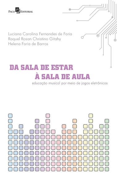 Da Sala De Estar À Sala De Aula. Educação Musical Por Mei