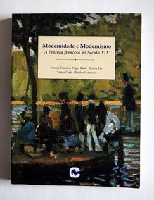 Modernidade E Modernismo - A Pintura Francesa No Século Xix