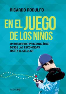 En El Juego De Los Niños De Ricardo Rodulfo - Paidós