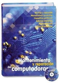 Libro Mantenimiento Y Reparación De Computadoras 1 Tomo