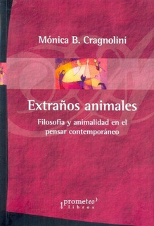 Extraños Animales - Cragnolini, Monica B