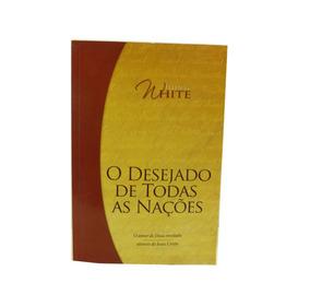 Livro O Desejado De Todas As Nações Ellen G. White B6024