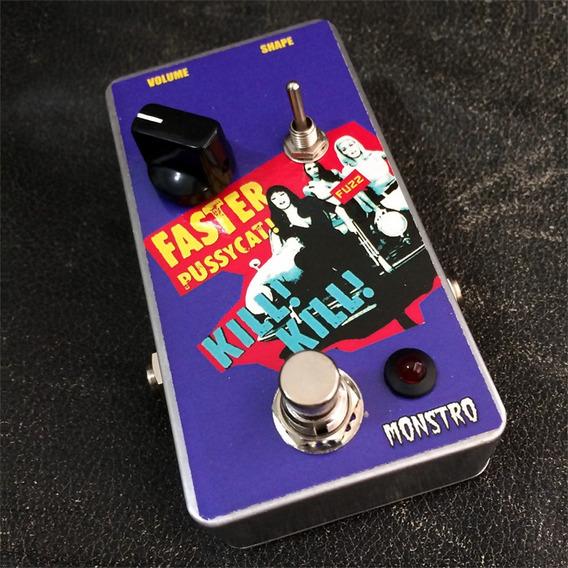 Pedal Faster Pussycat Kill! Kill Guitar Fuzz Monstro Effects
