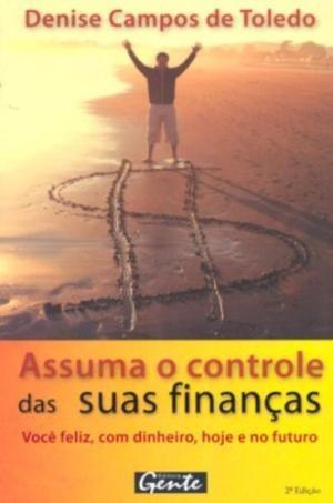 Assuma O Controle Das Suas Finanças Toledo, Denise Cam