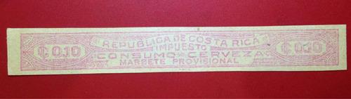 Imagen 1 de 2 de Timbre Fiscal Antiguo De Costa Rica 10 Centimos Cerveza Jmg