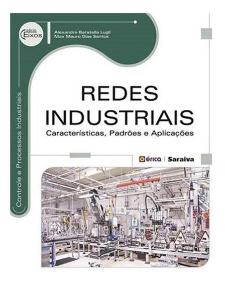 Redes Industriais - Caracteristicas, Padroes E Aplicacoes