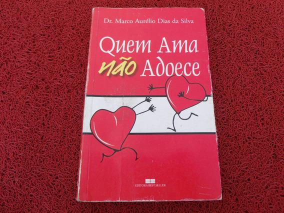 Livro Usado Quem Ama Nao Adoece