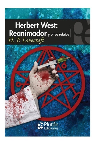 Herbert West Reanimador. H. P. Lovecraft