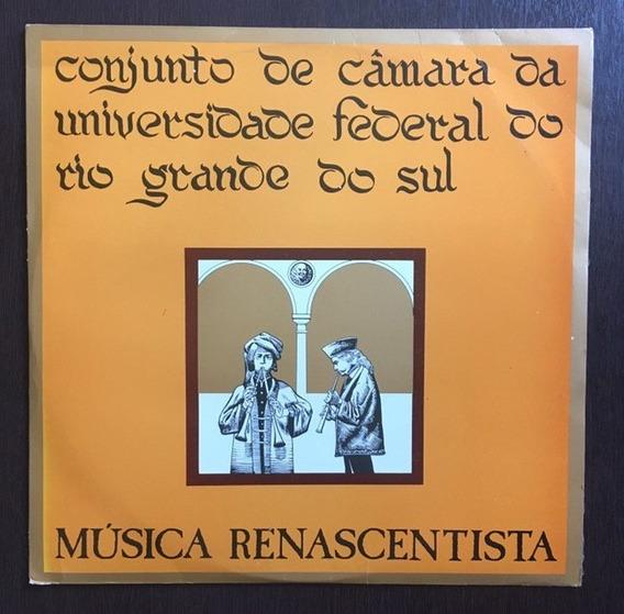 Lp Música Renascentista - Conj. De Câmara Da Ufrgs