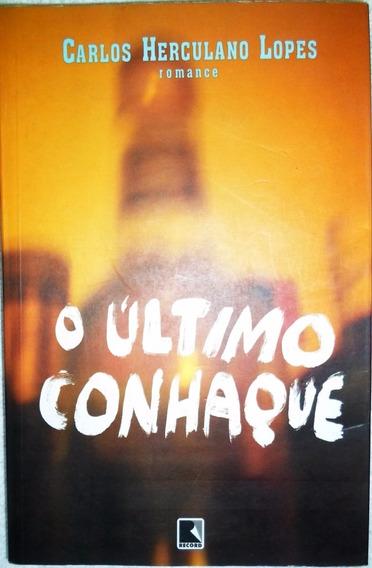 Livro O Ultimo Conhaque Carlos Herculano Lope Romance Barat