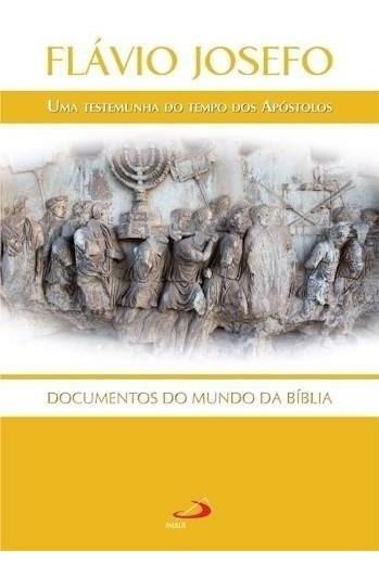 Flávio Josefo Uma Testemunha Do Tempo Dos Apóstolos Livro