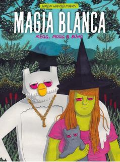 Magia Blanca - Simon Hanselmann - Loco Rabia