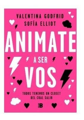 Libro Animate A Ser Vos - Valentina Godfrid Y Sofia Elliot