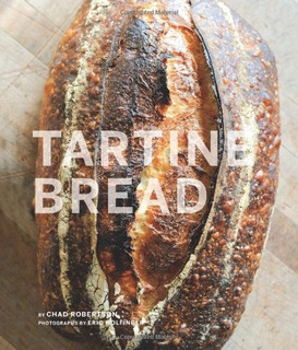 Book : Tartine Bread - Chad Robertson