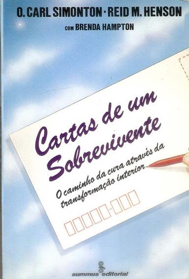 Livro Cartas De Um Sobrevivente C Simonton Contra O Câncer.