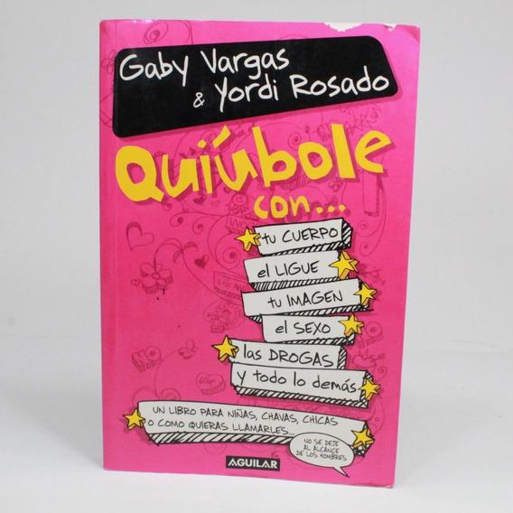 Quiúbole Con... Gaby Vargas Y Yordi Rosado D7s
