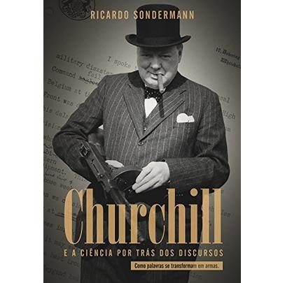 Churchill - E A Ciência Por Trás Dos Discursos