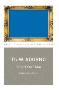 Teoría Estética - Obras 07, Adorno, Ed. Akal