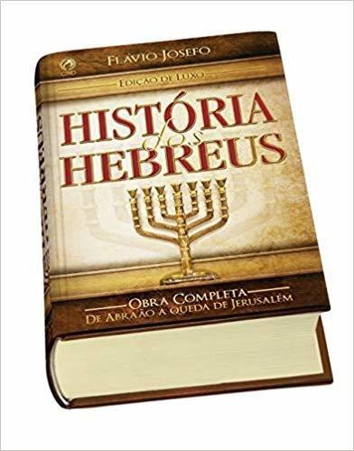 Historia Dos Hebreus Versão Luxo