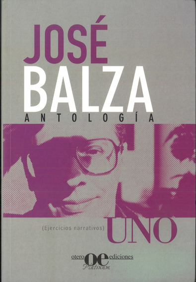 Uno - Antología / Jose Balza