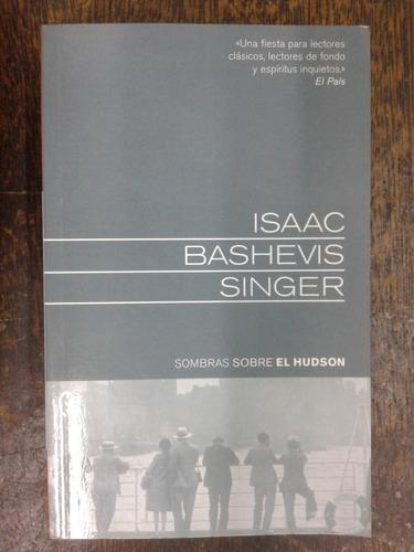 Imagen 1 de 3 de Sombras Sobre El Hudson * Isaac Bashevis Singer * Byblos *