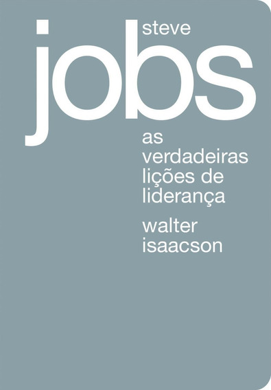 Steve Jobs - As Verdadeiras Lições De Liderança