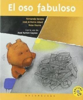 Libro - Oso Fabuloso [con Cd] (cartone) - Severo / Abad / Os