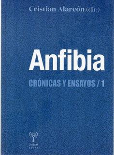 Anfibia. Crónicas Y Ensayos 1. Cristian Alarcón (usm)