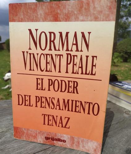 El Poder Del Pensamiento Tenaz. Norman Vincent Peale