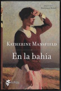 L2058. En La Bahía. Katherine Mansfield. Ed. Mil Botellas