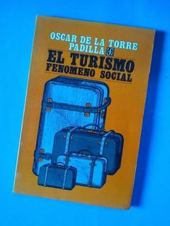 El Turismo Fenómeno Social - Oscar De La Torre Padilla