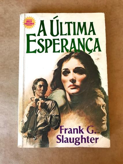 Livro - A Última Esperança - Frank G. Slaughter - 1985