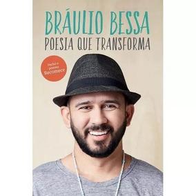 Livro Poesia Que Transforma De Braulio Bessa - Lacrado