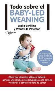 Todo Sobre El Baby Led Weaning - La Mejor Guia Sobre El Meto