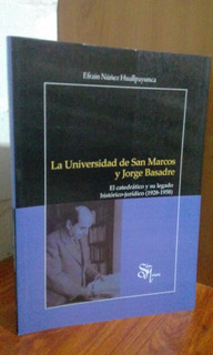 Efrain Nuñez: La Universidad De San Marcos Y Jorge Basadre