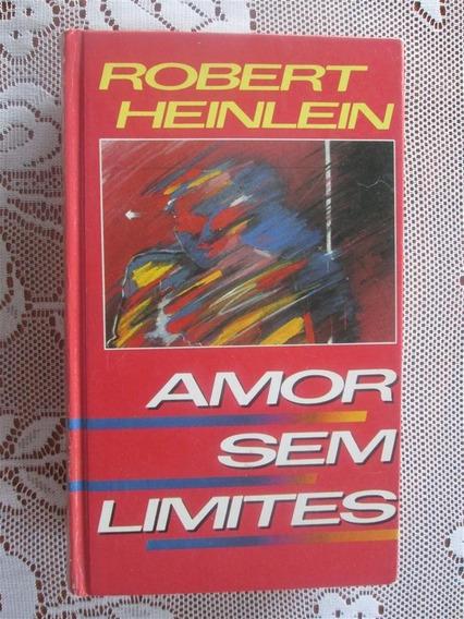 Robert Heinlein - Amor Sem Limites