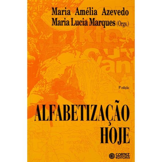 Alfabetizaçao Hoje Organizador: Maria Amelia Azevedo   Maria