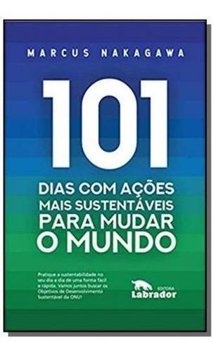 101 Dias Com Ações Mais Sustentáveis Para Mudar O Mundo