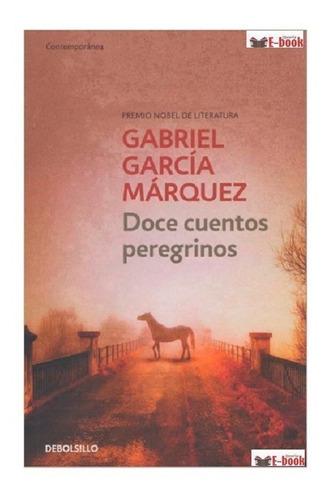 Doce Cuentos Peregrinos ( Libro Nuevo Y Original)