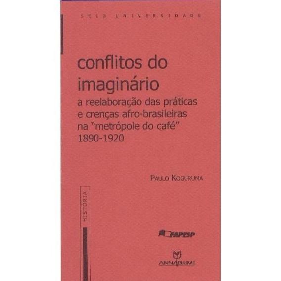 Conflitos Do Imaginário Crenças Afro-brasileiras P Koguruma