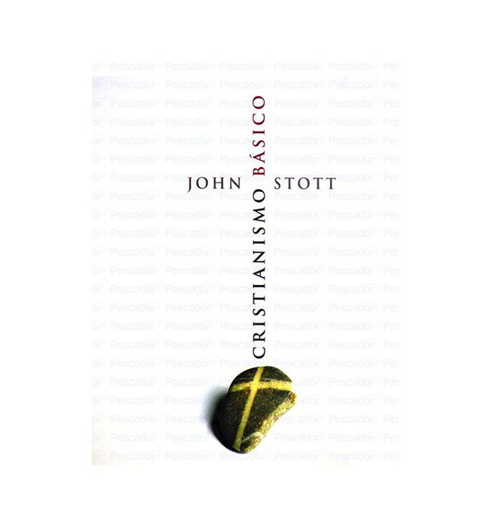 Livro John Stott - Cristianismo Básico
