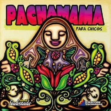 Pachamama Para Chicas Y Chicos Ed Sudestada