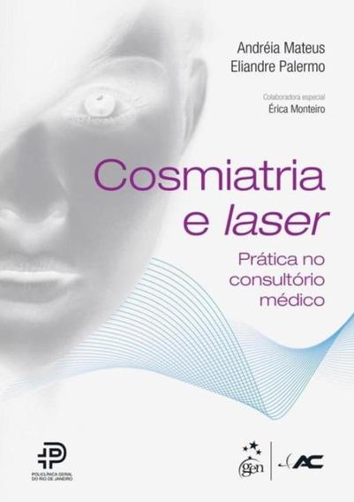 Cosmiatria E Laser - Pratica No Consultorio
