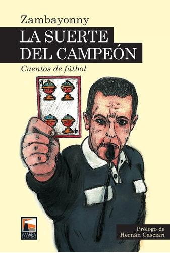 La Suerte Del Campeón - Zambayonny - Marea - Lu Reads