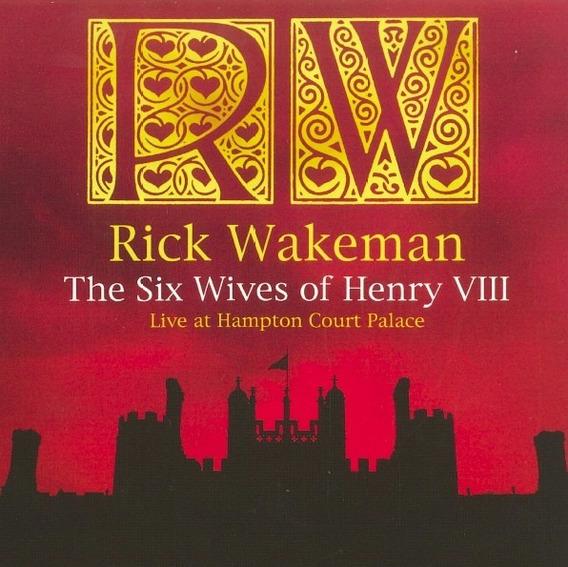 Rick Wakeman Six Wives Of Henry Viii Live Cd Nuevo Yes