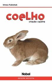 Livro - Coelho - Criação Caseira Irineu Fabichak