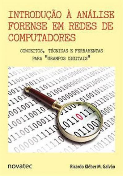Introduçao A Analise Forense Em Redes De Computadores