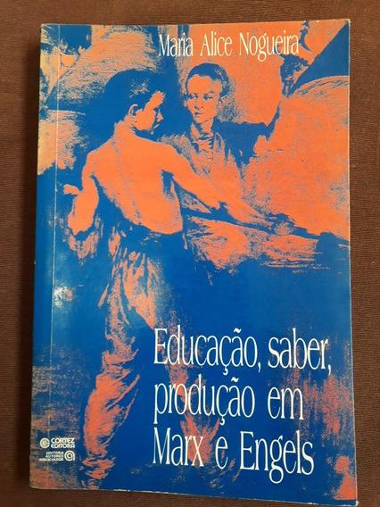 Educação, Saber, Produção Em Marx E Engels